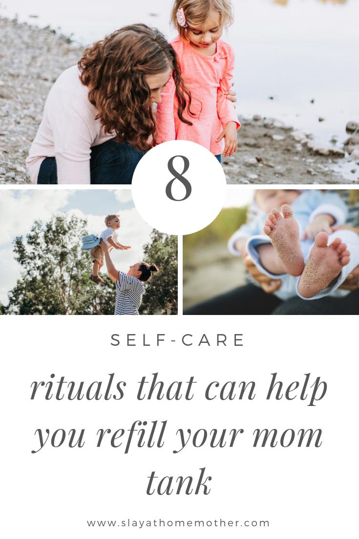 8 Self-Care Rituals That Can Help You Refill Your Mom Tank #momtank #selfcare #motherhood #slayathomemother - SlayAtHomeMother.com