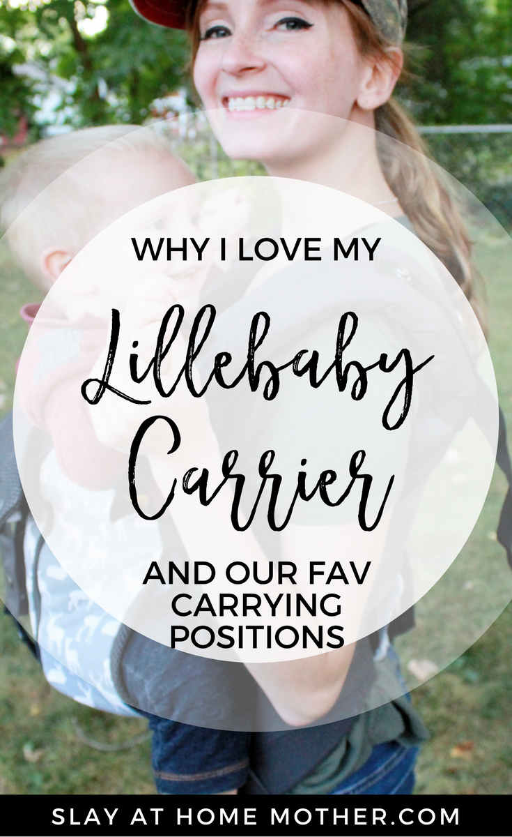Why I Love My #Lillebaby Carrier (And Our Fav Carrying Positions) #babycarrier #babyregistry #motherhood #attachmentparenting #slayathomemother SlayAtHomeMother.com