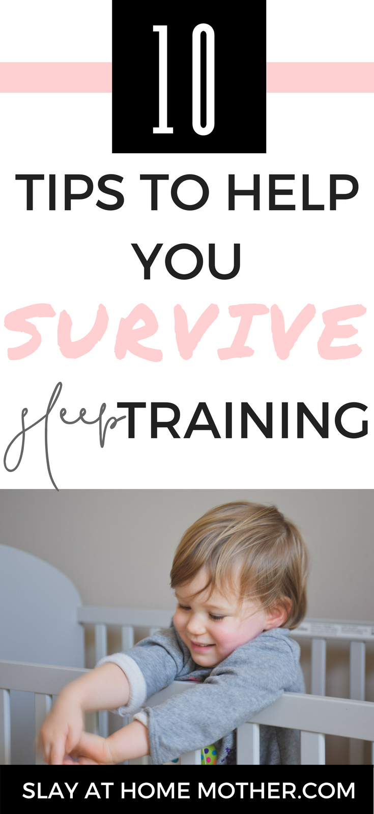 10 Tips To Help You Survive Sleep Training #sleeptraining #cosleeping #cio #motherhood #ferber SlayAtHomeMother.com