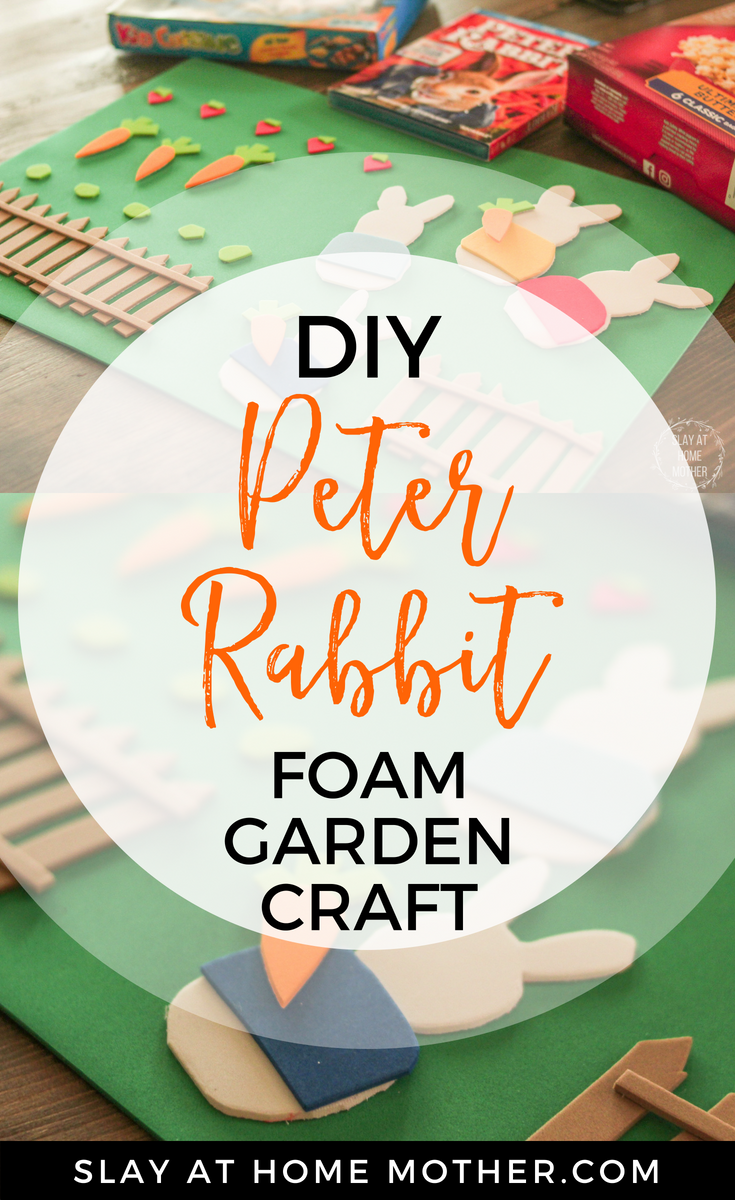 DIY Peter Rabbit Foam Garden Craft (super easy, kid-friendly craft!!!) #peterrabbit #foamgarden #foamcraft #kidscrafts #slayathomemother SlayAtHomeMother.com