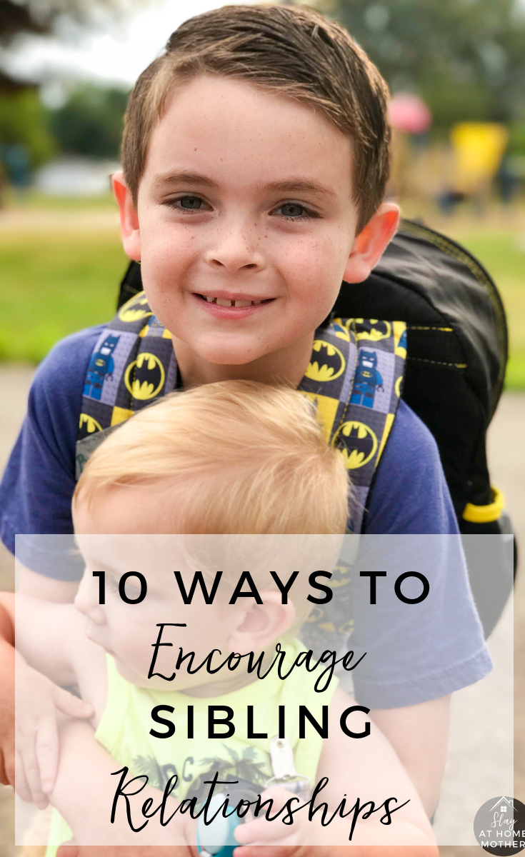 10 Ways To Encourage Sibling Relationships #siblings #slayathomemother - SlayAtHomeMother.com