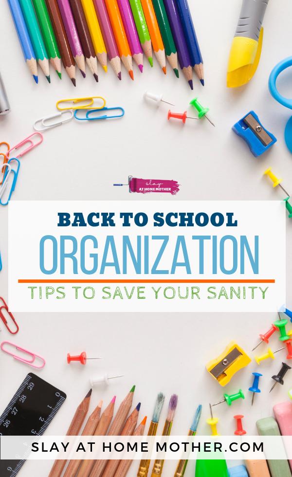 Back To School Organization Tips (to save your sanity!) #backtoschool #organization #slayathomemother - SLAYathomemother.com