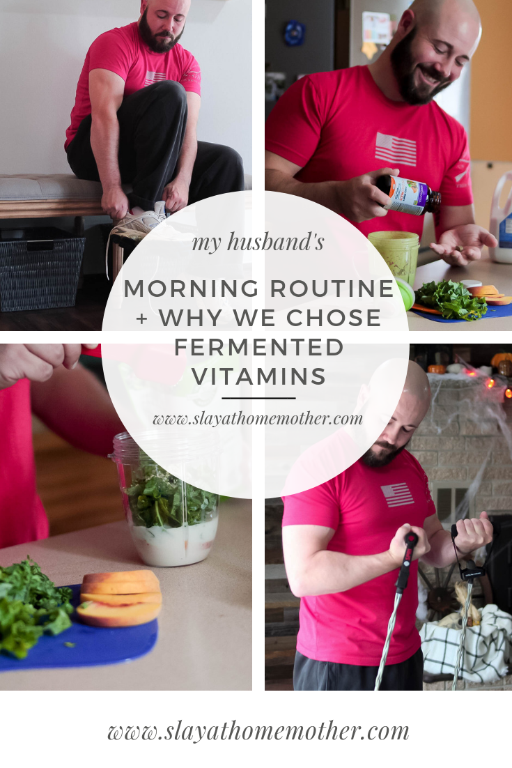 My Husband's Morning Routine + Why We Chose Fermented Vitamins #newchaptervitamins #slayathomemother #morningroutine -- SlayAtHomeMother.com