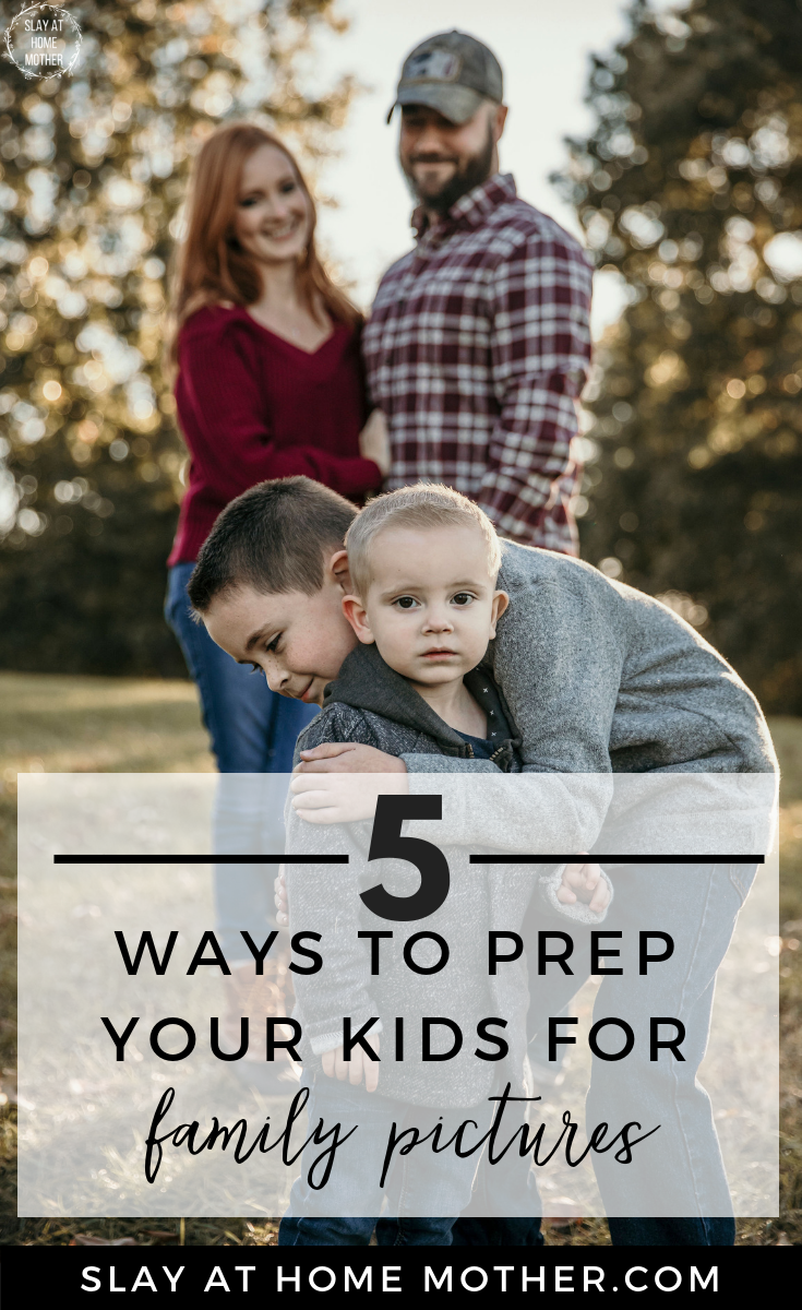 5 Ways To Prep Your Kids For Family Pictures #guestpost #livinthemomentphotography #slayathomemother #familypictures #metrodetroitphotographer - SlayAtHomeMother.com/how-to-prep-your-kids-for-family-pictures