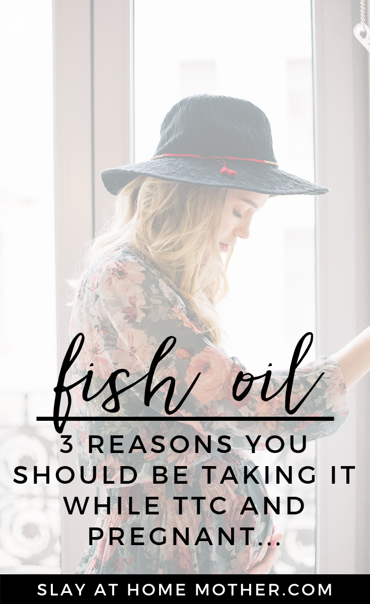 FISH OIL - 3 Reasons You Should Be Taking It While TTC And Pregnant... #ttc #pregnancy #newchaptervitamins #ad #slayathomemother - SlayAtHomeMother.com