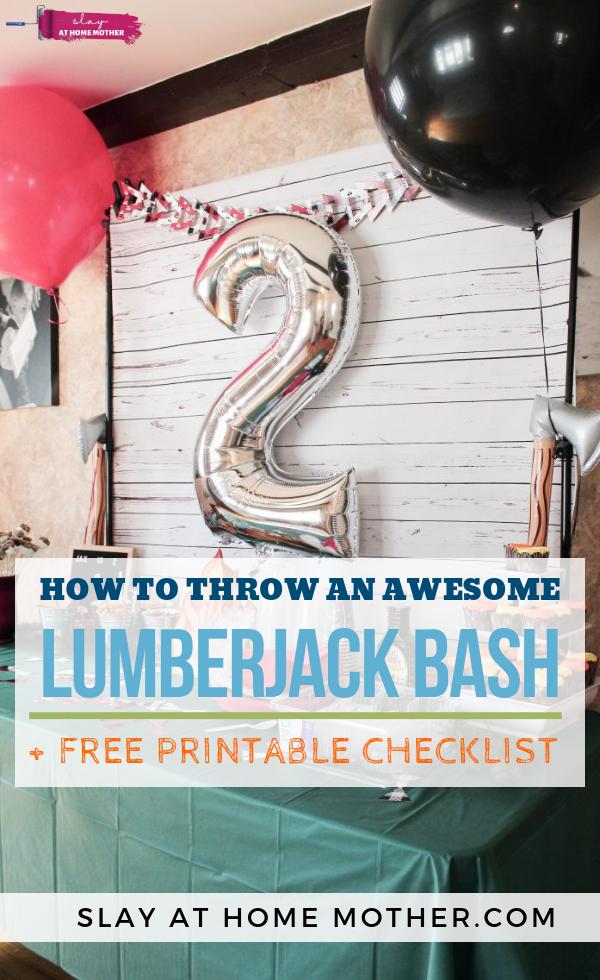 How To Throw An Awesome Lumberjack Bash + Free Printable Checklist #lumberjackbash #birthdayparty #slayathomemother - SLAYathomemother.com