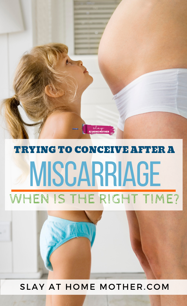 Trying To Conceive After A Miscarriage #ttc #miscarriage #slayathomemother #fertility - SLAYathomemother.com
