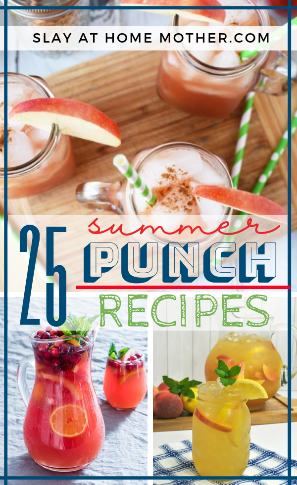 25 Summer Punch Recipes #punch #lemonade #drinkrecipes #slayathomemother - SLAYathomemother.com