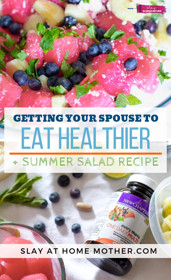 Getting Your Spouse To Eat Healthier + A Refreshing And Delicious Summer Salad Recipe! #newchaptervitamins #summersalad #slayathomemother - SLAYathomemother.com