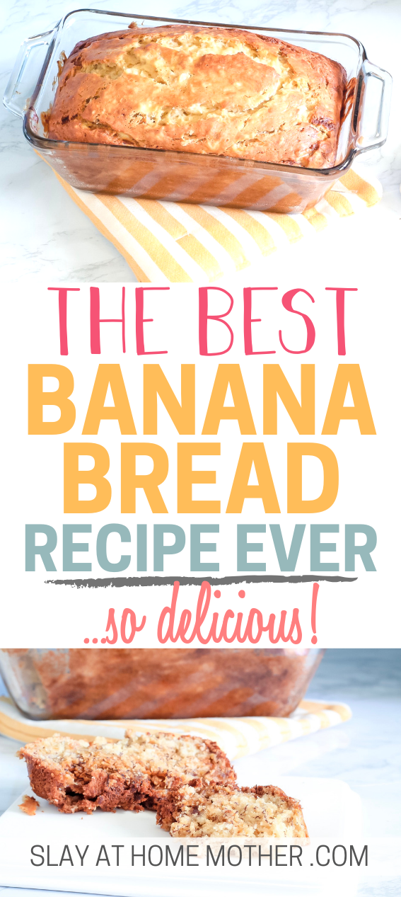 THE BEST Banana Bread Recipe Ever! Super Moist and incredibly delicious. #slayathomemother #bananabread #easyrecipes