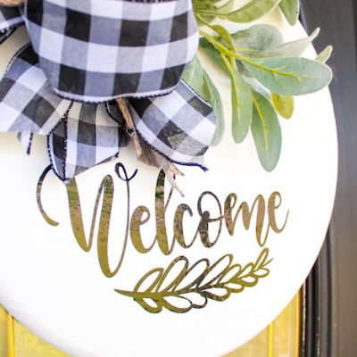 DIY Front Door Round Welcome Sign With The Cricut Explore Air 2